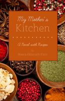My Mothers Kitchen by Meera Ekkanath Klein