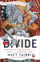 The Divide: American Injustice in the Age of the Wealth Gap by Matt Taibbi