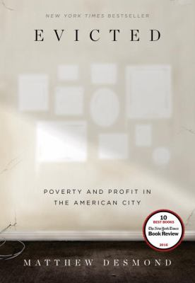 Evicted: Povery and Profit in the American City by Matthew Desmond