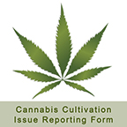 Report A Cannabis Cultivation Issue